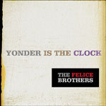 FELICE BROTHERS, yonder is the clock cover