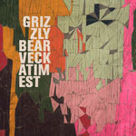 GRIZZLY BEAR, veckatimest cover