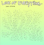Cover LOVE OF EVERYTHING, ghosts & friends