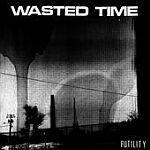 WASTED TIME, futility cover