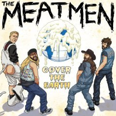 Cover MEATMEN, cover the earth