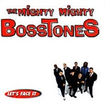 Cover MIGHTY MIGHTY BOSSTONES, let´s face it