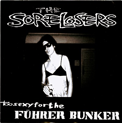 Cover SORE LOSERS, too sexy for the führerbunker