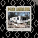 DEAR LANDLORD, dream homes cover
