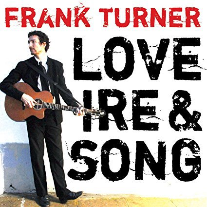 FRANK TURNER, love, ire & song cover