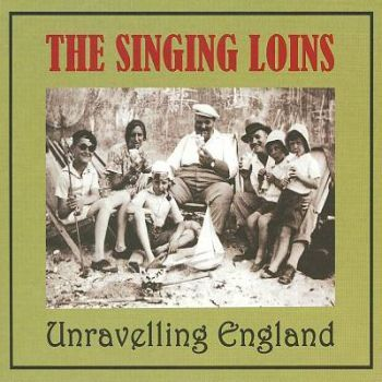 Cover SINGING LOINS, unraveling england