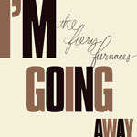 Cover FIERY FURNACES, i´m going away