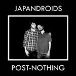JAPANDROIDS, post-nothing cover