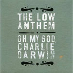 Cover LOW ANTHEM, oh my god, charlie darwin