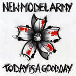 NEW MODEL ARMY, today is a good day cover