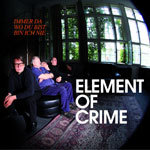 Cover ELEMENT OF CRIME, immer da wo du bist bin ich nie
