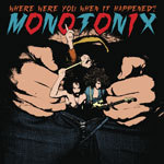 MONOTONIX, where were you when it happened cover
