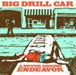 Cover BIG DRILL CAR, a never ending endeavour