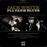 Cover JACK WHITE, fly farm blues