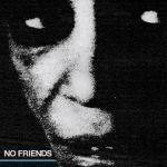 Cover NO FRIENDS, s/t