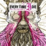 Cover EVERY TIME I DIE, new junk aesthectic