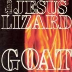 Cover JESUS LIZARD, goat (remaster-reissue)