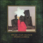 Cover DEAD CAN DANCE, spleen & ideal