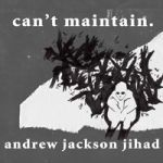 Cover ANDREW JACKSON JIHAD, can´t maintain