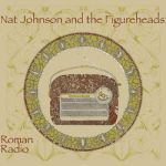 Cover NAT JOHNSON & FIGUREHEADS, roman radio