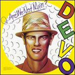 Cover DEVO, q: are we not men? a: we are devo