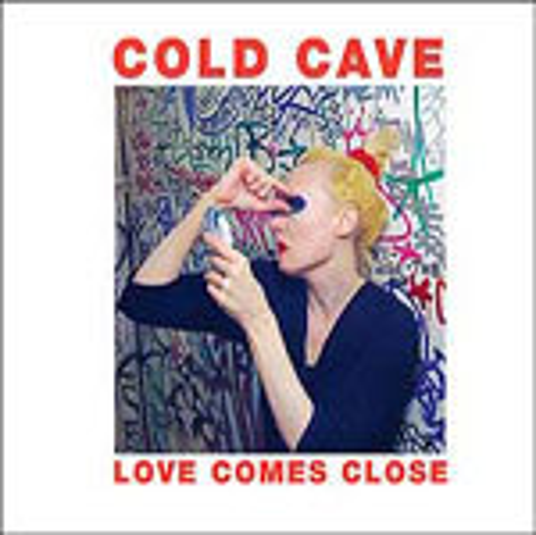 COLD CAVE, love comes close cover