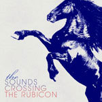 SOUNDS, crossing the rubicon cover