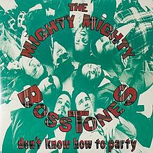 MIGHTY MIGHTY BOSSTONES, don´t know how to party cover