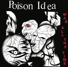 Cover POISON IDEA, war all the time