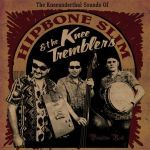 Cover HIPBONE SLIM AND THE KNEETREMBLERS, kneeanderthal sounds of...