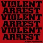 VIOLENT ARREST, minute manifestos cover