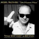 MODEL PRISONER FEAT. SONNY VINCENT & BOB STINSON, cow milking music cover