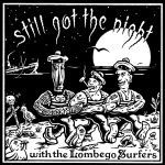 LOMBEGO SURFERS, still got the night cover