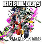 Cover KITBUILDERS, you trashed my mind
