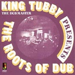 KING TUBBY, roots of dub cover