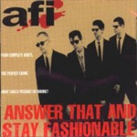 Cover AFI, answer that and stay fashionable