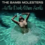 Cover BAMBI MOLESTERS, as the dark wave swells