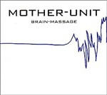 Cover MOTHER UNIT, brain-massage