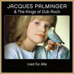 Cover JACQUES PALMINGER & KINGS OF DUB ROCK, lied für alle