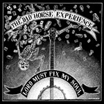 Cover DAD HORSE EXPERIENCE, lord must fix my soul