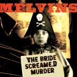 Cover MELVINS, bride screamed murder