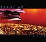 TRANS AM, thing cover