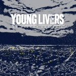 YOUNG LIVERS, of misery & toil cover