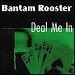 Cover BANTAM ROOSTER, deal me in