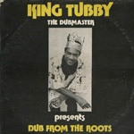 Cover KING TUBBY, dub from the roots