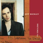 Cover JEFF BUCKLEY, sketches for my sweetheart the drunk