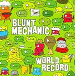 BLUNT MECHANIC, world record cover