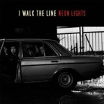 Cover I WALK THE LINE, neon lights