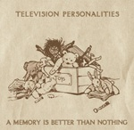 Cover TELEVISION PERSONALITIES, a memory is better than nothing