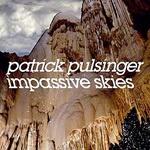 PATRICK PULSINGER, impassive skies cover